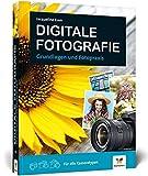 Digitale Fotografie: Fotografieren lernen, der ideale Einstieg