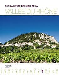 Sur la route des vins de la Vallée du Rhône