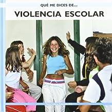 Violencia Escolar Que Me Dices (Que Me Dices De.../ What about...)