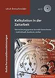 Kalkulation in der Zeitarbeit: Verrechnungspreise korrekt berechnen - individuell, konkret, sicher (Reihe Personaldienstleistungen)