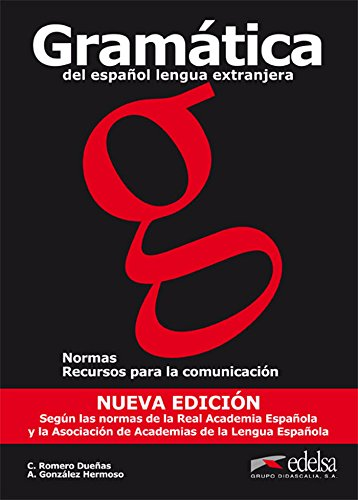 Gramática del español lengua extranjera (Ed. 2011) (Gramática - Jóvenes Y Adultos - Gramática Del Español Como Lengua Extranjera - Nivel A1-B1)