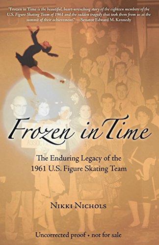 Frozen in Time: The Enduring Legacy of the 1961 U.S. Figure Skating Team por Nikki Nichols
