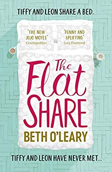 The Flatshare: The most joyful, heartwarming and uplifting debut of 2019 by [O'Leary, Beth]