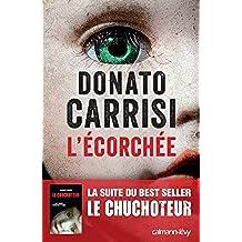 L'Ecorchée - Le chuchoteur 2 (Suspense Crime) (French Edition)