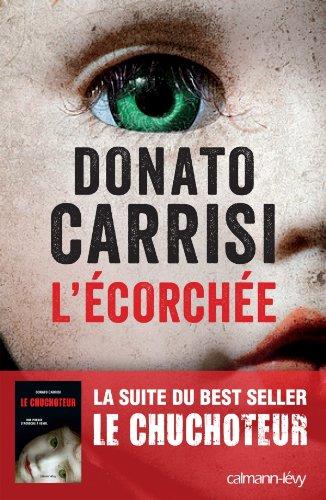 L'Ecorchée (Le chuchoteur 2) - Donato Carrisi