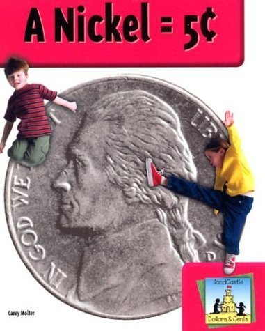 A Nickel = 5 Cents (Dollars & Cents) by Carey Molter (2002-09-03)