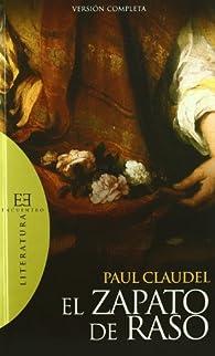 El zapato de raso: Versión completa par Paul Claudel