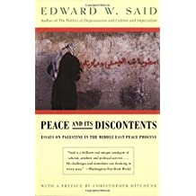 Peace And Its Discontents: Essays on Palestine in the Middle East Peace Process