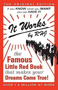 It Works: The Famous Little Red Book That Makes Your Dreams Come True! (English Edition) van [RHJ]