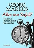 Alles nur Zufall?: Schicksalsstunden großer Österreicher
