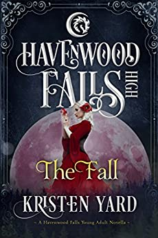 The Fall: (A Havenwood Falls High Novella) by [Yard, Kristen]