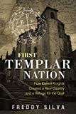 First Templar Nation: How Eleven Knights Created a New Country and a Refuge for the Grail (English Edition)
