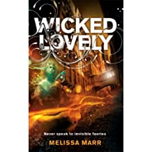 Wicked Lovely by Melissa Marr (2007-08-06)