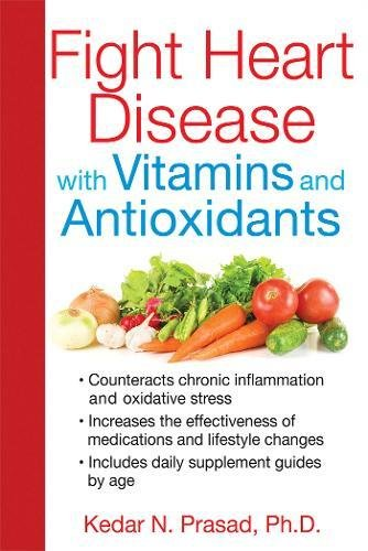 Fight Heart Disease with Vitamins and Antioxidants Cover Image