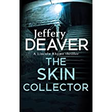 The Skin Collector: Lincoln Rhyme Book 11
