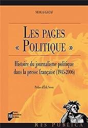 Les pages : Histoire du journalisme politique dans la presse française (1945-2006)