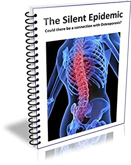 Silent Epidemic: Brittle Bone Disease - Osteoporosis by [Finding, Mike]