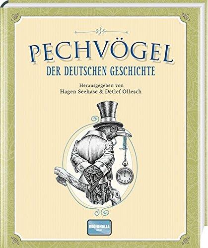 Pechvögel der deutschen Geschichte