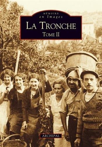 Tronche - Tome II (La)