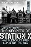 The Secrets of Station X: The Fight to Break the Enigma Cypher (Dialogue Espionage Classics)