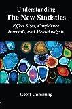 Understanding The New Statistics (Multivariate Applications Series)