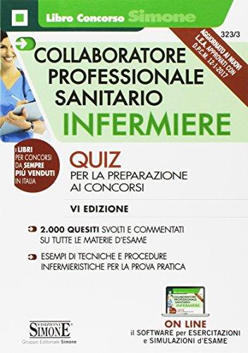 Collaboratore professionale sanitario infermiere. Quiz per la preparazione ai concorsi