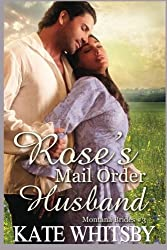 Rose's Mail Order Husband: A Clean Historical Mail Order Bride Story (Montana Brides) (Volume 3) by Kate Whitsby (2014-09-05)