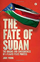 The Fate of Sudan: The Origins and Consequences of a Flawed Peace Process
