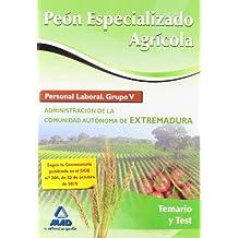 Peón Especializado Agrícola. Personal Laboral (Grupo V) De La Administración De La Comunidad Autónoma De Extremadura. Temario Y Test