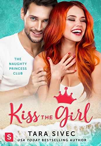 Kiss the Girl: The Naughty Princess Club (English Edition)
