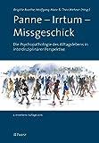 Panne – Irrtum – Missgeschick: Die Psychopathologie des Alltagslebens in interdisziplinärer Perspektive