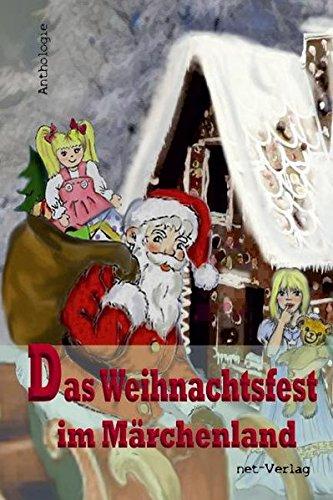 Das Weihnachtsfest im Märchenland: Anthologie