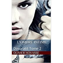 L'ombre intime: Douaratil Tome 2