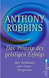 Das Prinzip des geistigen Erfolgs: Der Schlüssel zum Power-Programm - Anthony Robbins