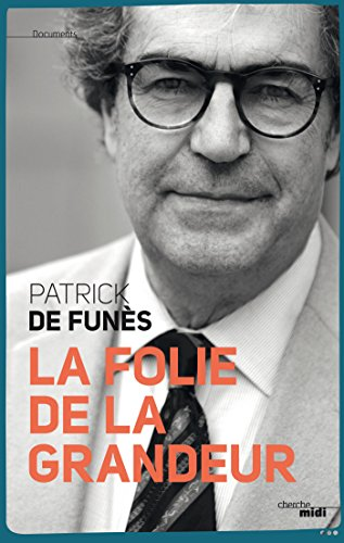 La folie de la grandeur par Patrick De Funes