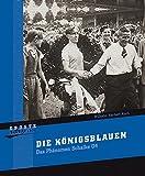 Die Königsblauen: Das Phänomen Schalke 04