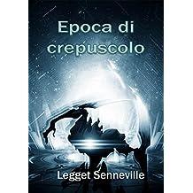 Epoca di crepuscolo (Italian Edition)