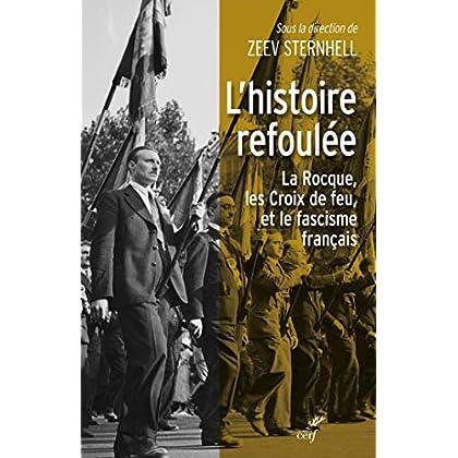 L'histoire refoulée - La Rocque, les Croix de feu et le fascisme français