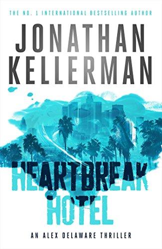 Heartbreak Hotel (Alex Delaware series, Book 32): A twisting psychological thriller (English Edition)