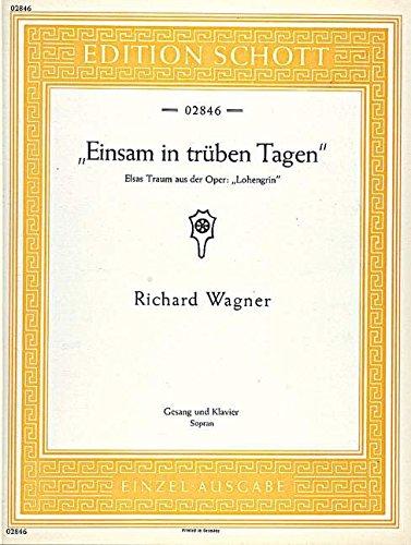 Das Klavier Einsame (Einsam in trüben Tagen: (Elsas Traum) ausLohengrin. WWV 75. Sopran und Klavier. (Edition Schott Einzelausgabe))