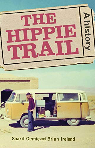 The Hippie Trail: A History Manchester Pilgrim