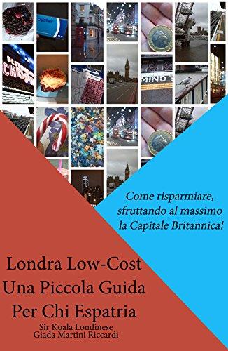 Londra Low-Cost: Una Piccola Guida Per Chi Espatria: Come ...