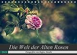 Die Welt der Alten Rosen (Tischkalender 2019 DIN A5 quer): Malerische Fotografien von alten Rosensorten. (Monatskalender, 14 Seiten ) (CALVENDO Natur)