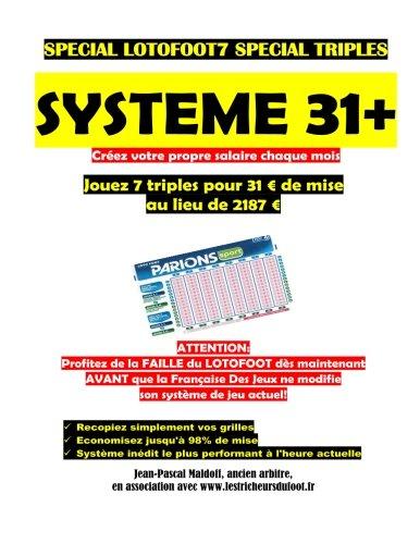 Système 31+: Jouez 7 triples au Lotofoot 7 pour 31 euros par Jean-Pascal Maldoff