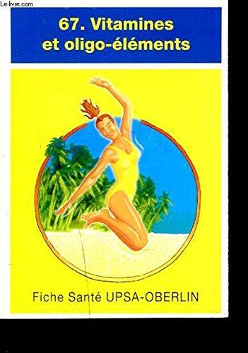 FICHE SANTE N°67. VITAMINES ET OLIGO-EL...