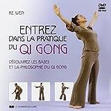 Entrez dans la pratique du Qi Gong : Découvrez les bases et la philosophie du Qi Gong (1DVD)