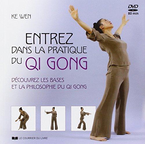 Entrez dans la pratique du Qi Gong : Dcouvrez les bases et la philosophie du Qi Gong (1DVD)