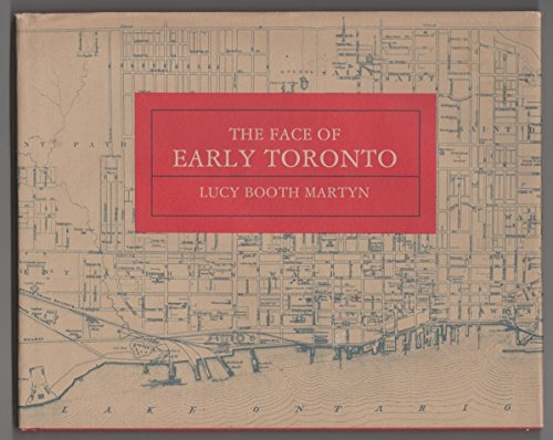 The face of early Toronto: An archival record 1797-1936