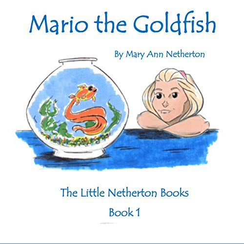 The Little Netherton Books:  Mario the Goldfish (English Edition)