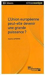 L'Union européenne peut-elle devenir une grande puissance ?